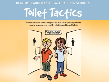 Toilet Tactics for Australian Primary Schools: Healthy Bladder and Bowel Habits in Schools - 2018 Online Resource
